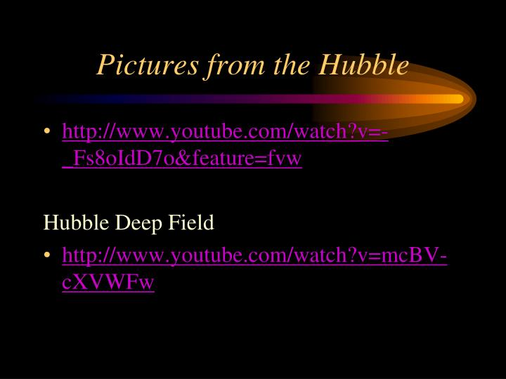 Pictures from the Hubble