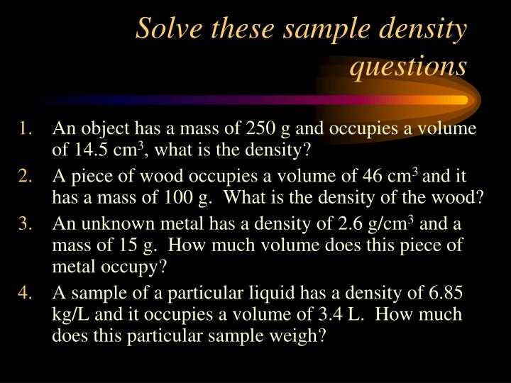 Solve these sample density questions