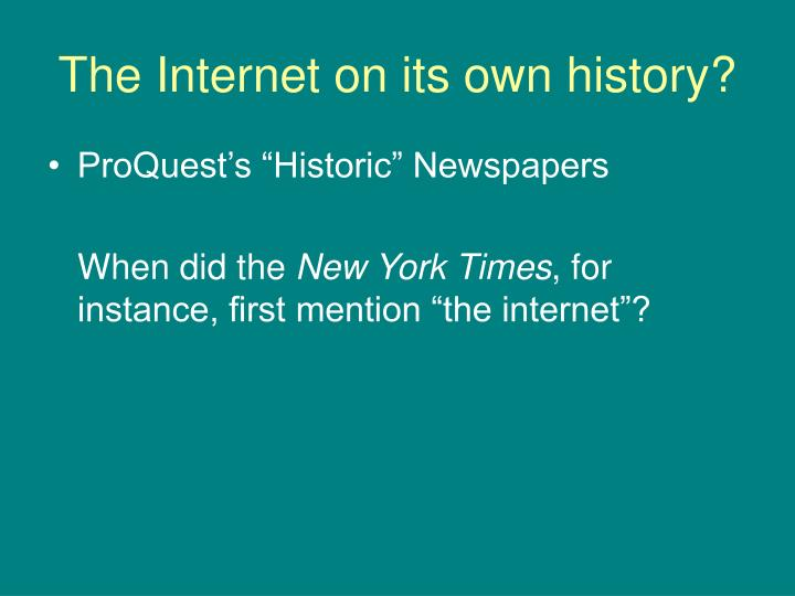 The Internet on its own history?