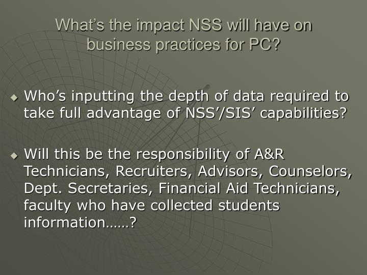 What's the impact NSS will have on business practices for PC?