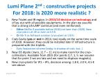 lumi plane 2 nd constructive projects for 2018 is 2020 more realistic