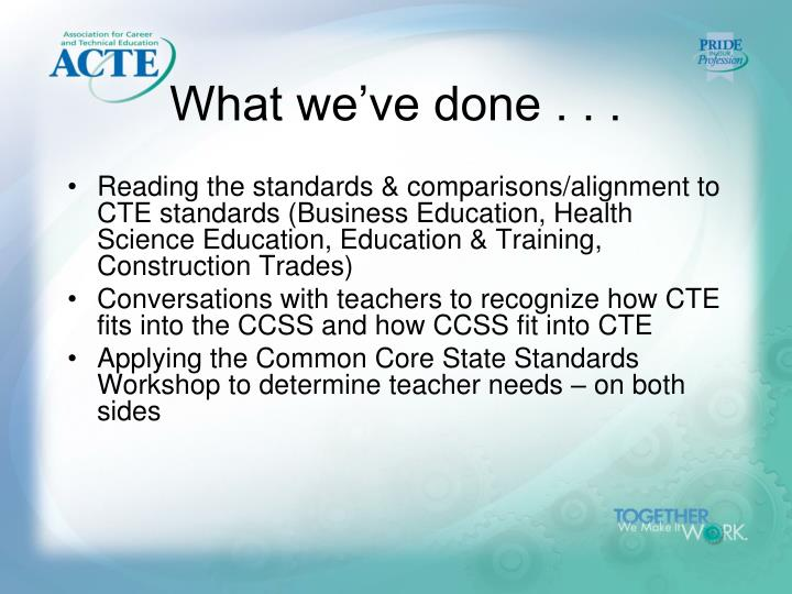 What we've done . . .