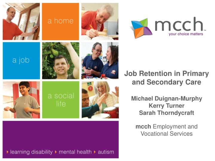 Job retention in primary and secondary care michael duignan murphy kerry turner sarah thorndycraft