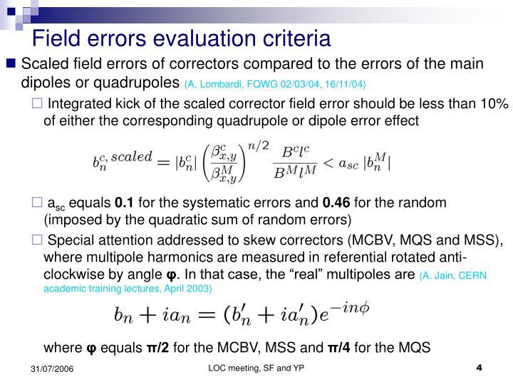 Field errors evaluation criteria