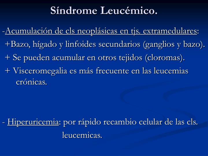 Síndrome Leucémico.