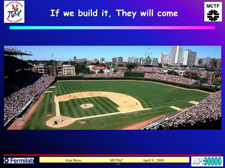 If we build it, They will come