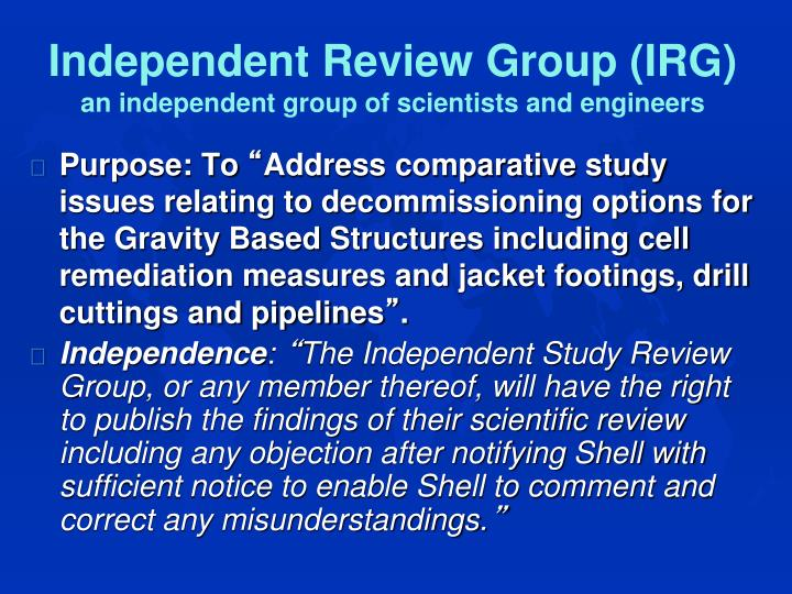 Independent Review Group (IRG)