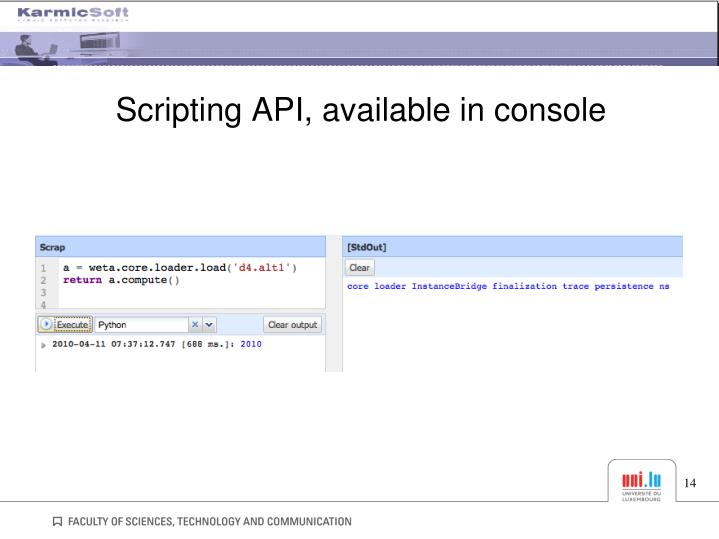 Scripting API, available in console