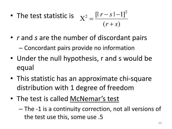 The test statistic is