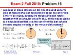 exam 2 fall 2010 problem 16