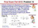 final exam fall 2010 problem 12