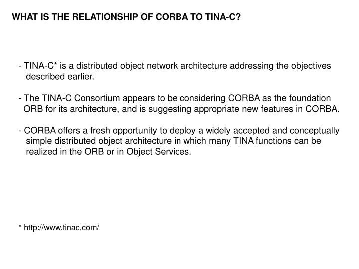 WHAT IS THE RELATIONSHIP OF CORBA TO TINA-C?
