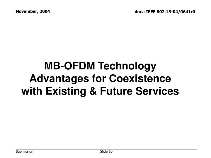 MB-OFDM Technology Advantages for Coexistence with Existing & Future Services