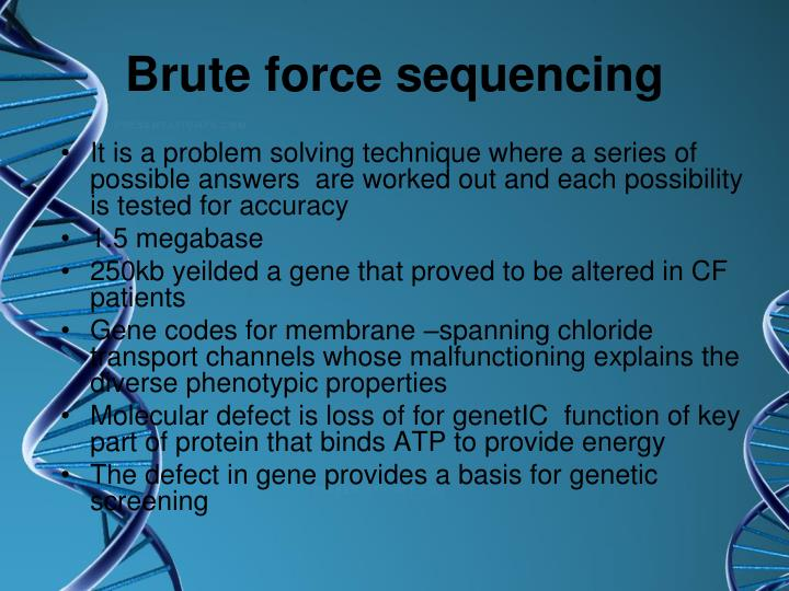 Brute force sequencing