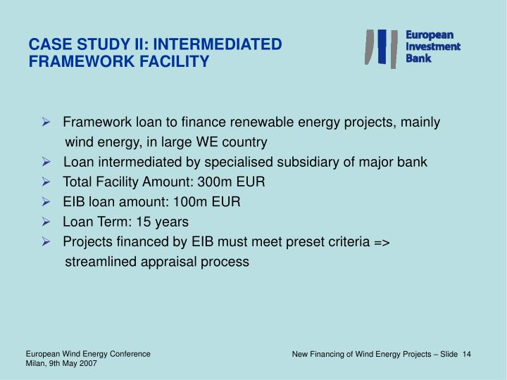 CASE STUDY II: INTERMEDIATED FRAMEWORK FACILITY