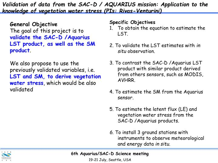 Validation of data from the SAC-D / AQUARIUS mission: Application to the knowledge of vegetation water stress (PIs: Rivas-Venturini)