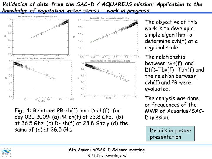 Validation of data from the SAC-D / AQUARIUS mission: Application to the knowledge of vegetation water stress - work in progress