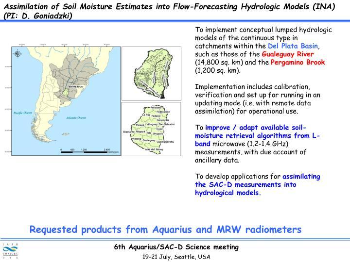 Assimilation of Soil Moisture Estimates into Flow-Forecasting Hydrologic Models (INA) (PI: D. Goniadzki)