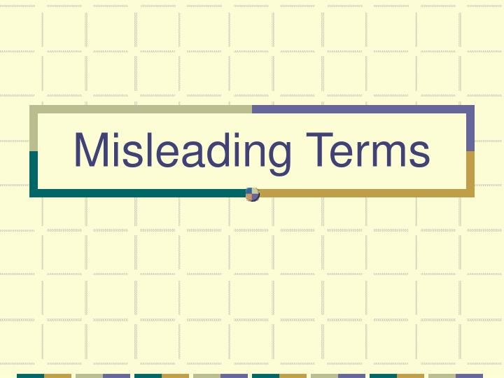 Misleading Terms