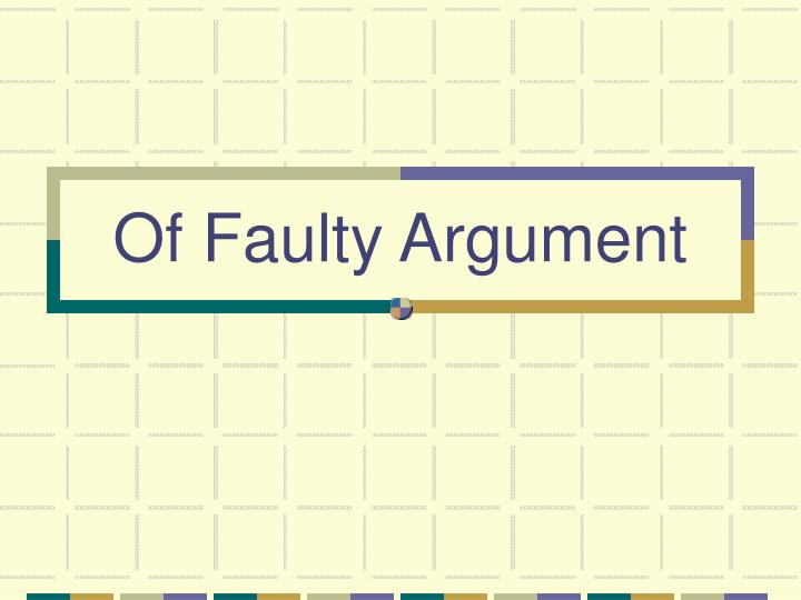 Of Faulty Argument
