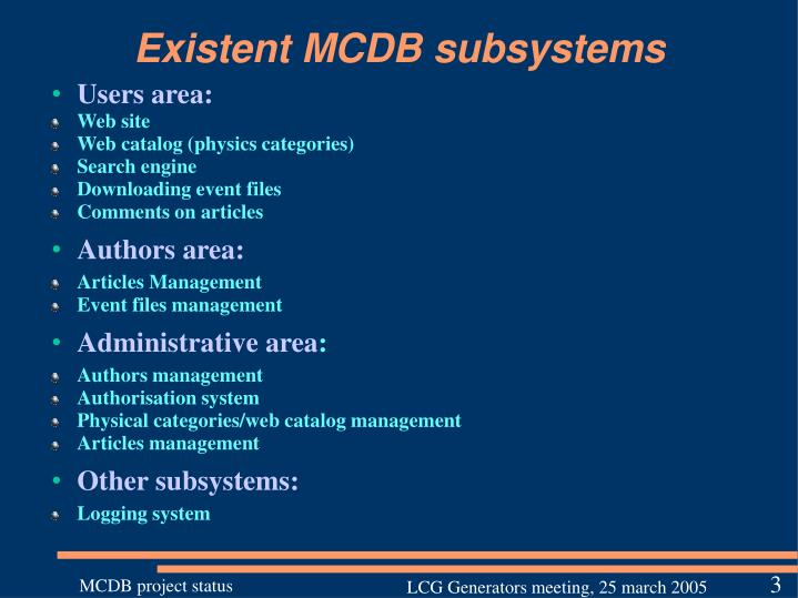 Existent MCDB subsystems