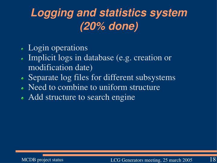Logging and statistics system