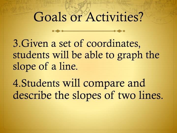 Goals or Activities?