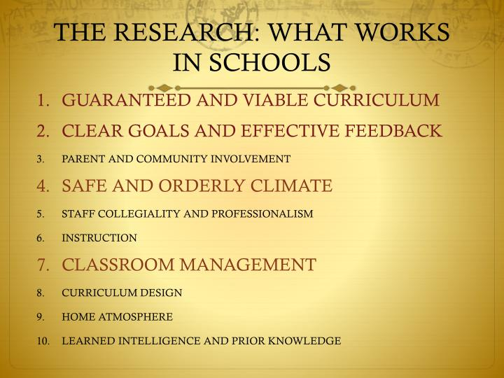 THE RESEARCH: WHAT WORKS IN SCHOOLS