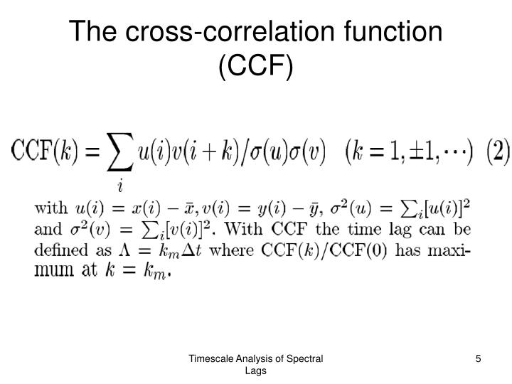The cross-correlation function (CCF)