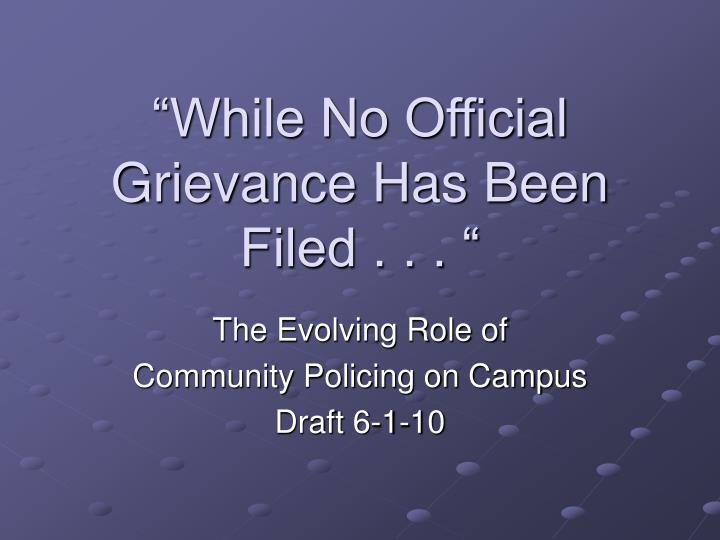 """""""While No Official Grievance Has Been Filed . . . """""""