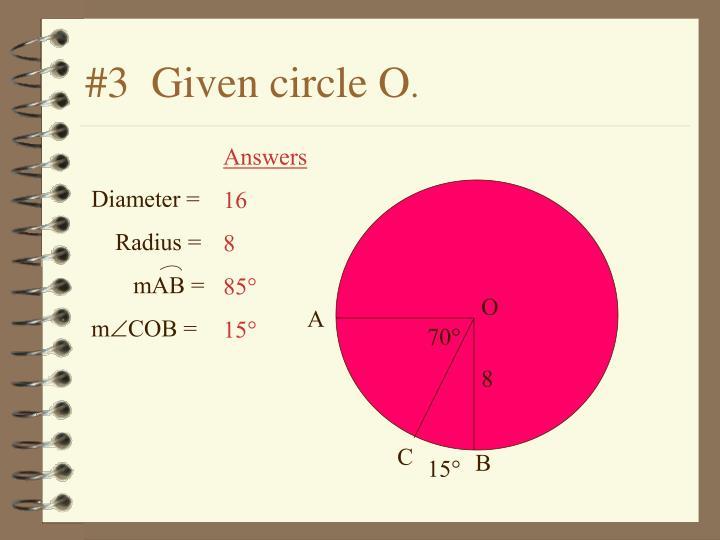 #3  Given circle O