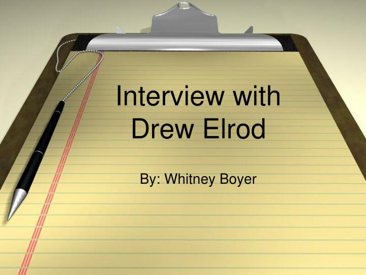 interview with drew elrod