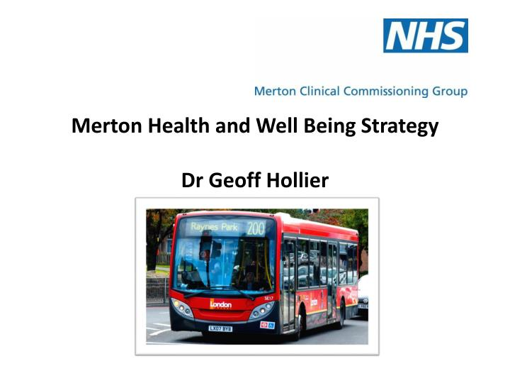 Merton health and well being strategy dr geoff hollier
