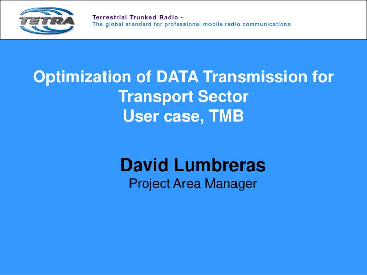 Optimization of data transmission for transport sector user case tmb