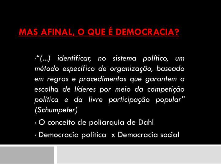 Mas afinal, o que é democracia?