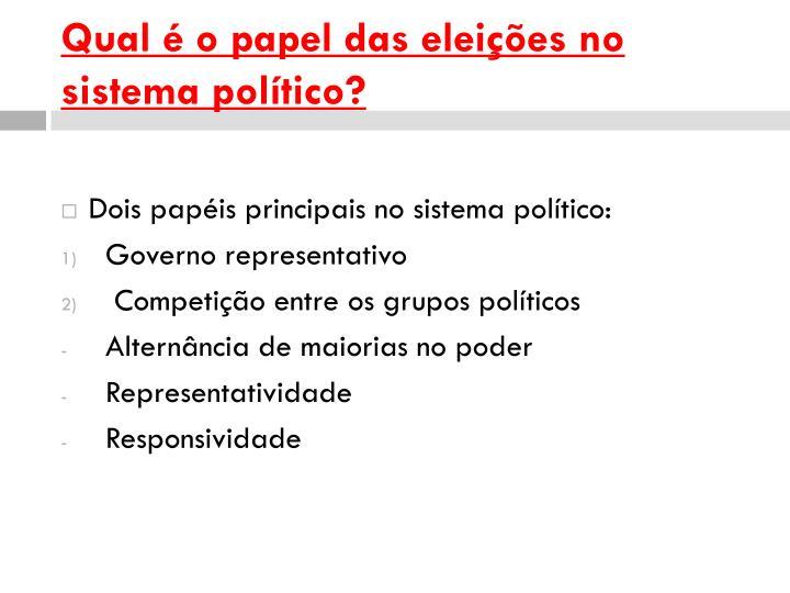 Qual é o papel das eleições no sistema político?