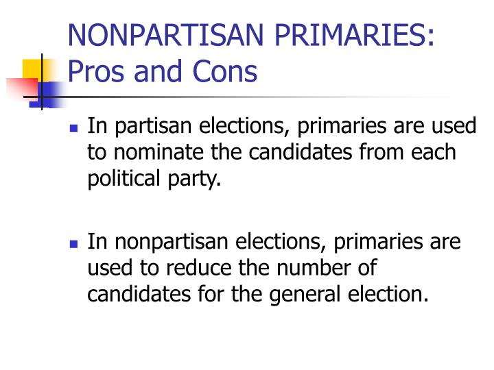 NONPARTISAN PRIMARIES: Pros and Cons