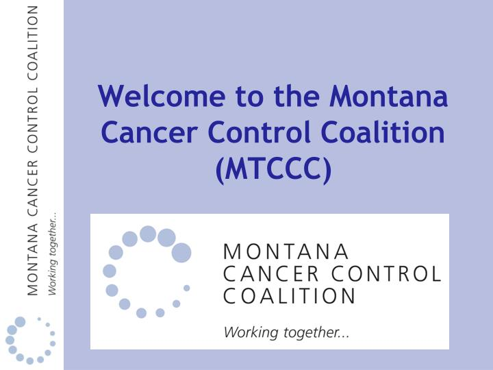 Welcome to the montana cancer control coalition mtccc
