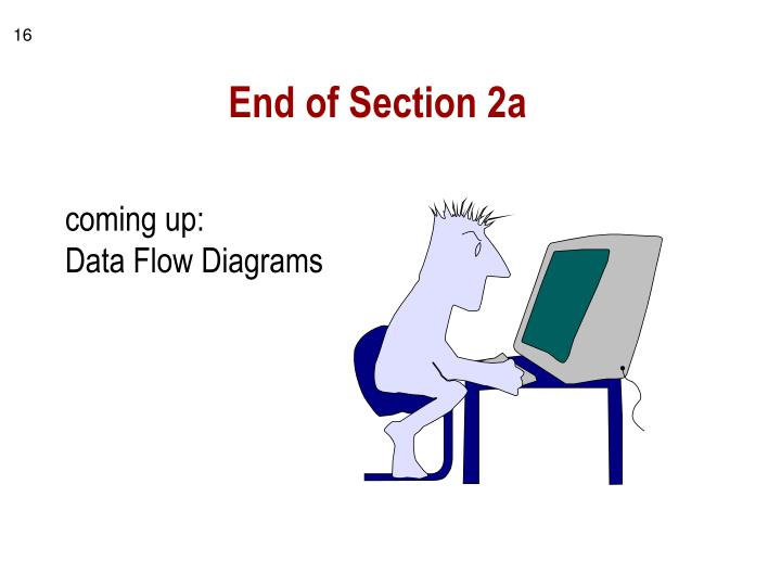 End of Section 2a