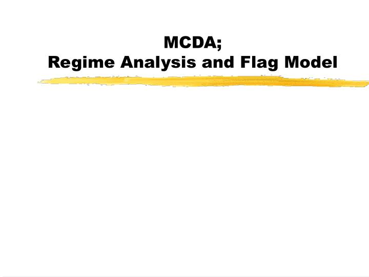Mcda regime analysis and flag model