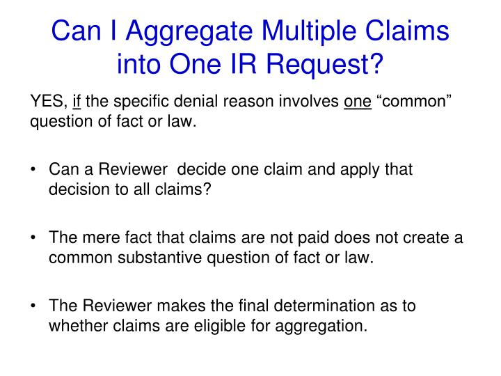 Can I Aggregate Multiple Claims into One IR Request?