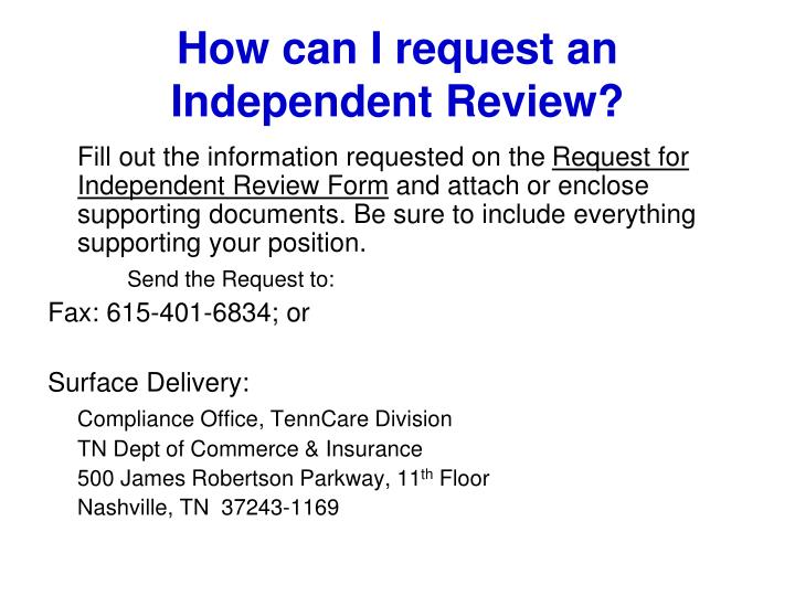 How can I request an Independent Review?