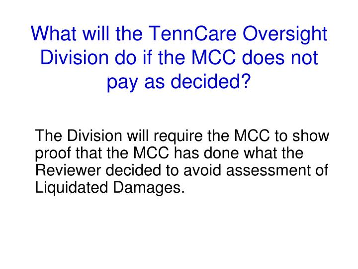 What will the TennCare Oversight Division do if the MCC does not pay as decided?