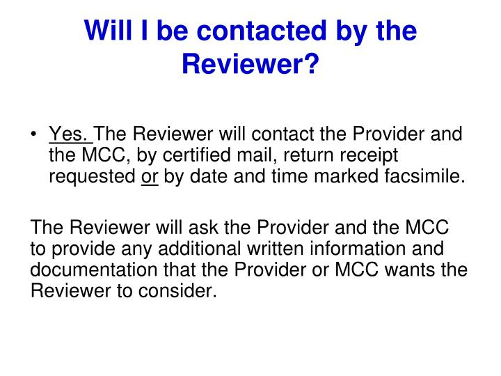 Will I be contacted by the Reviewer?