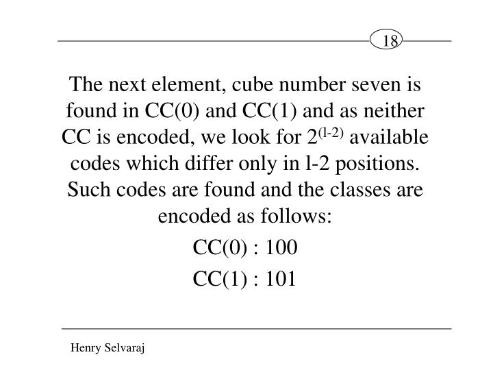 The next element, cube number seven is found in CC(0) and CC(1) and as neither CC is encoded, we look for 2