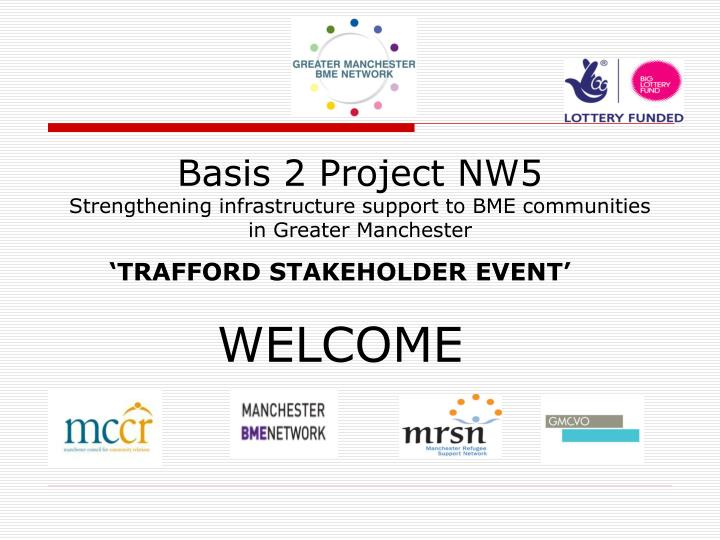 Basis 2 project nw5 strengthening infrastructure support to bme communities in greater manchester