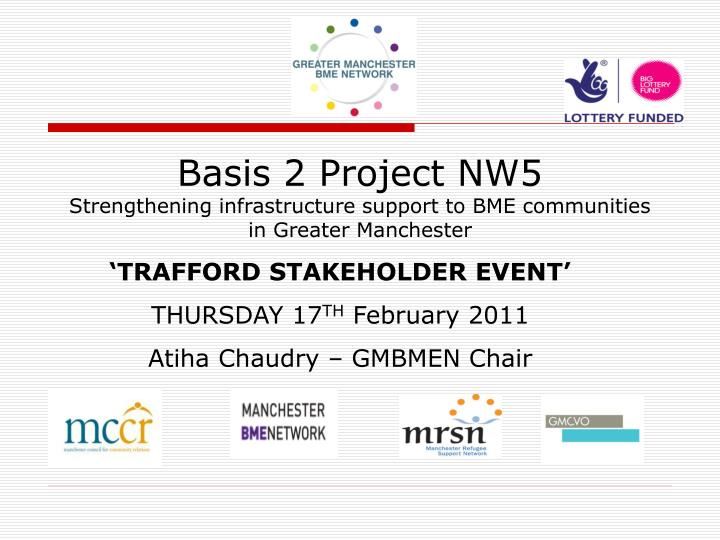 Basis 2 project nw5 strengthening infrastructure support to bme communities in greater manchester1