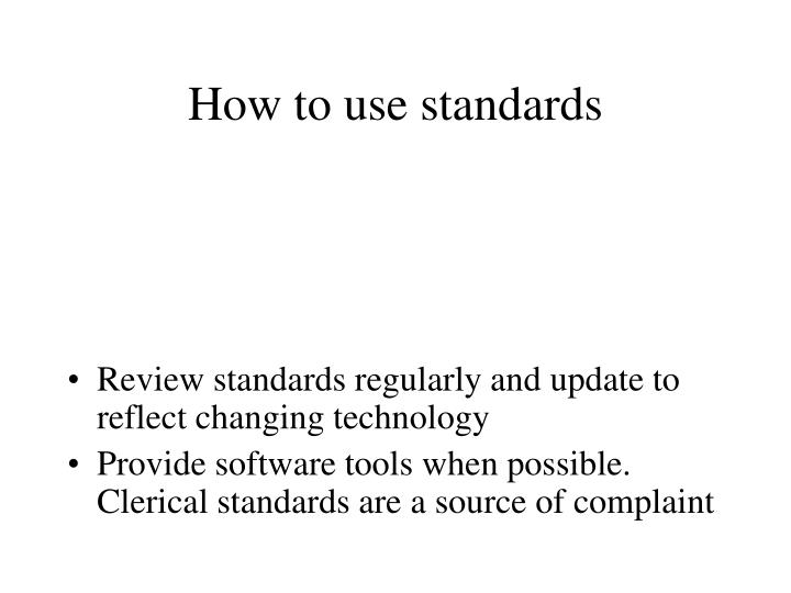 How to use standards