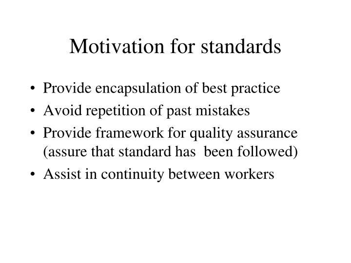 Motivation for standards
