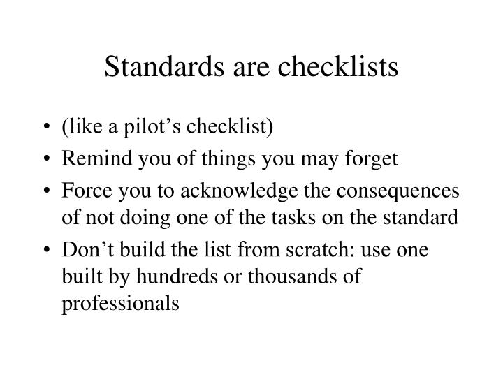 Standards are checklists